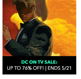 DC on TV Sale: up to 76% off! Sale ends 5/21.