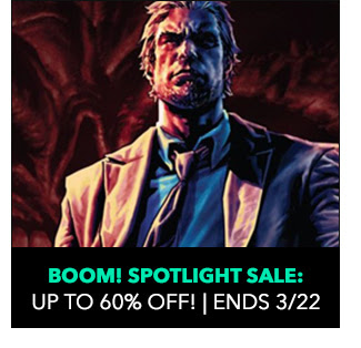BOOM! Spotlight Sale: up to 60% off! Sale ends 3/22.