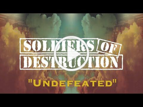 """Soldiers of Destruction """"Undefeated"""" Lyric Video"""
