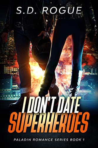Cover for 'I Don't Date Superheroes (Paladin Romance Book 1)'