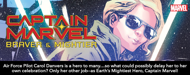 Captain Marvel: Braver & Mightier #1 Air Force Pilot Carol Danvers is a hero to many…so what could possibly delay her to her own celebration? Only her other job—as Earth's Mightiest Hero, Captain Marvel!