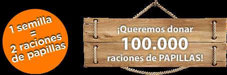 1 semilla = 2 raciones de papillas ¡Queremos donar 100.000 raciones de PAPILLAS!