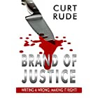 Brand of Justice: Righting a Wrong, Making it Right!