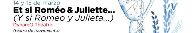 14 y 15 de marzo. Et si Roméo & Juliette