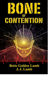 Bone of Contention by Bette Golden Lamb and J.J. Lamb
