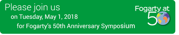 Please join us on Tuesday, May 1, 2018 for Fogarty's 50th Anniversary Symposium