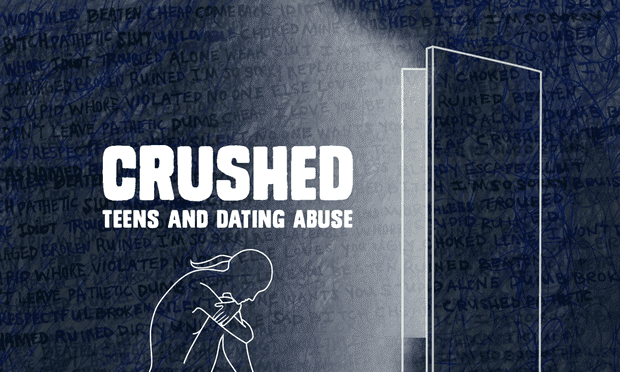 Crushed teens and dating abuse