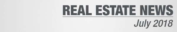 Real Estate News July 2018