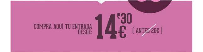 30% dto. Compra aquí tu entrada desde 14,30€ (antes 20€)