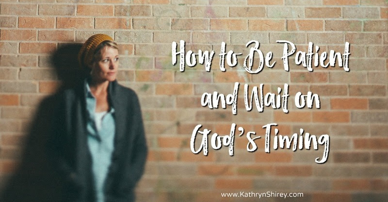 How to Be Patience and Wait on God's Timing