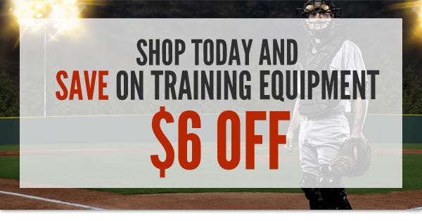 Shop Today and Save on Training Equipment! $6 Off