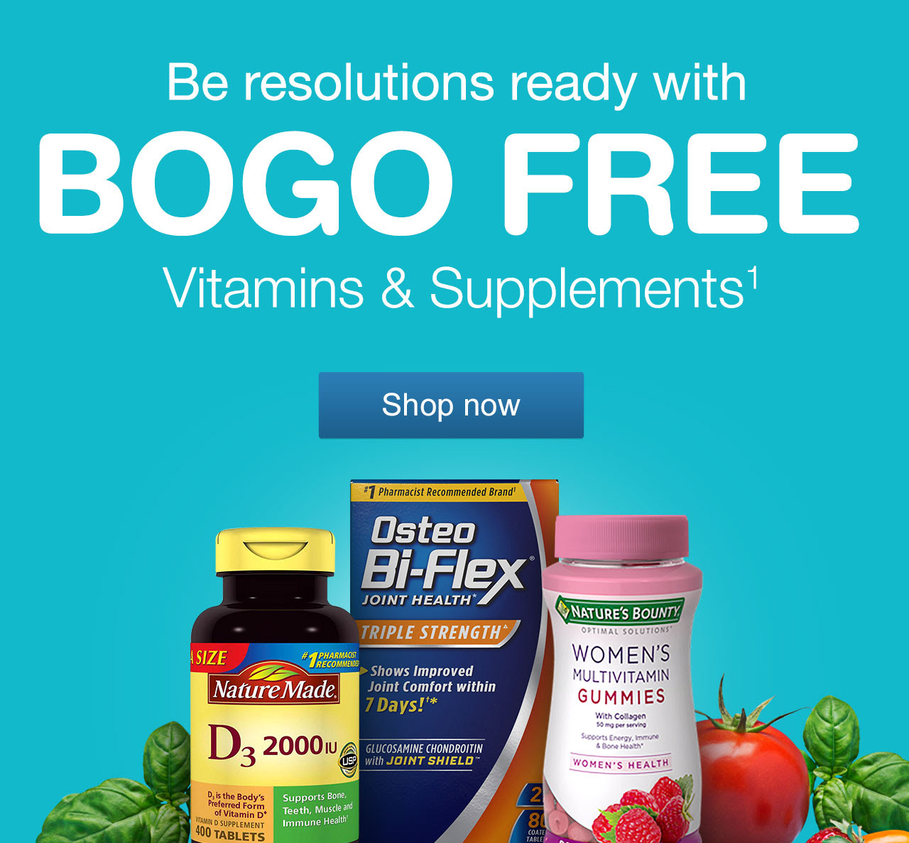 Be resolutions ready with BOGO FREE Vitamins & Supplements.