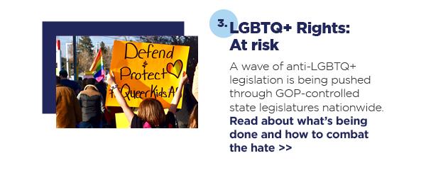 3. LGBTQ+ Rights: At risk