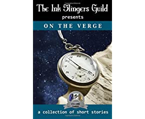 On the Verge (Short Stories) (presented by the Ink Slingers Guild) (Volume 3)