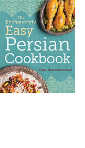 The Enchantingly Easy Persian Cookbook