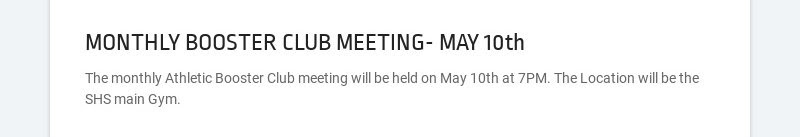 MONTHLY BOOSTER CLUB MEETING- MAY 10th The monthly Athletic Booster Club meeting will be held on...