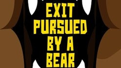 Exit Pursued by a Bear show art