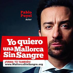 Pablo Puyol dice: Quiero una Mallorca Sin Sangre
