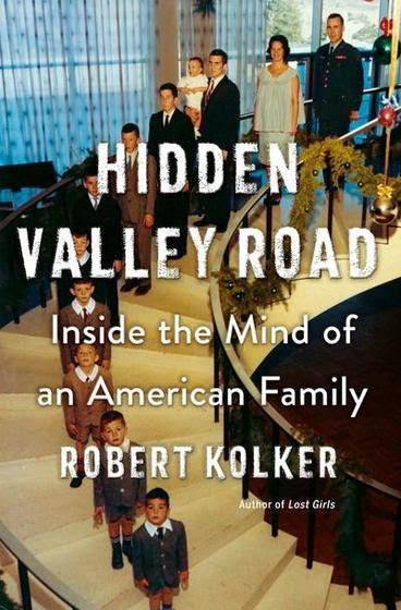 Hidden Valley Road by Robert Kolker