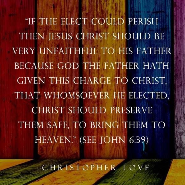 Christopher Love Covenanter Quote - Elect To Heaven - Election