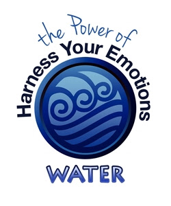 Harness Your Emotions - the Power of WATER