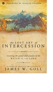 The Lost Art of Intercession by James W. Goll
