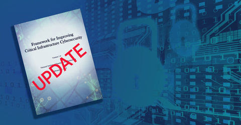 NIST Releases Update to Cybersecurity Framework Credit: Hanacek/NIST