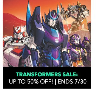 Transformers Sale: up to 50% off! Sale ends 7/30.