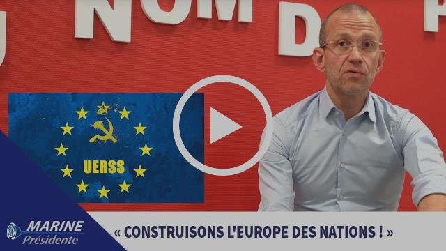 2017, en toute simplicité #6 : « Avec Marine, construisons l'Europe des Nations ! »