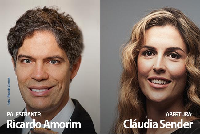 Palestrante: Ricardo Amorim / Abertura: Cláudia Sender