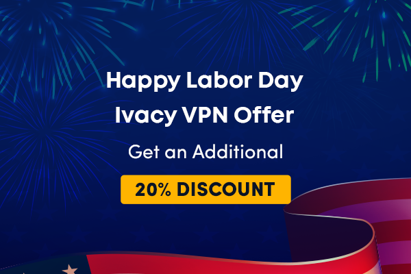 Ivacy VPN Labor Day Deal