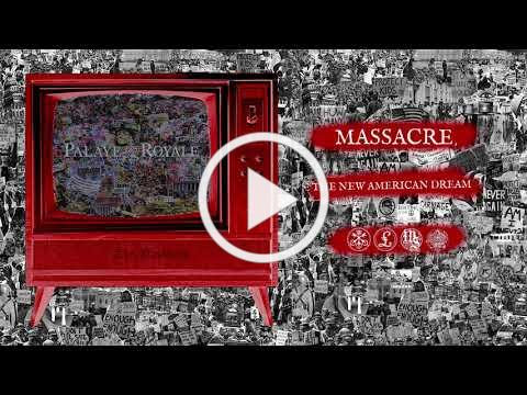 PALAYE ROYALE - Massacre, The New American Dream