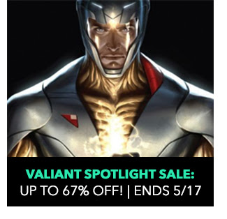 Valiant Spotlight Sale: up to 67% off. Sale ends 5/17.