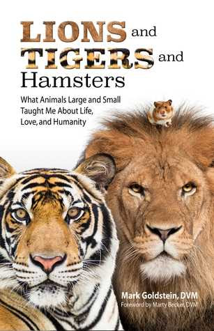 Lions and Tigers and Hamsters by Mark Goldstein
