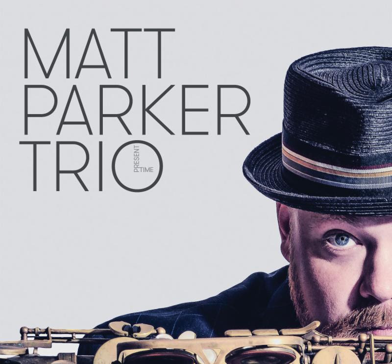 Matt Parker Trio Present Time