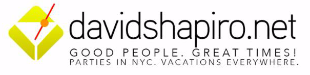 davidshapiro.net - parties in NYC. Vacations everywhere!