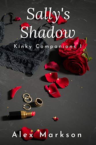 Cover for 'Sally's Shadow (Kinky Companions Book 1)'