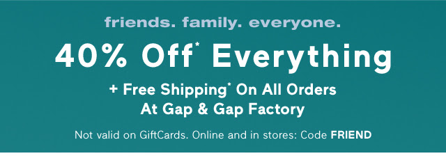 40% Off* Everything