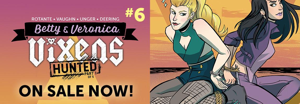 Betty & Veronica: Vixens #6