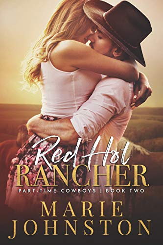 Cover for 'Red Hot Rancher (Part-Time Cowboy Book 2)'