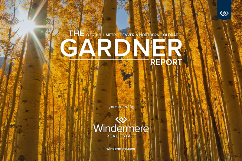 The Gardner Report | Metro Denver & Northern Colorado Q3 2018