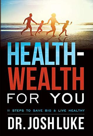 Health-Wealth For You by Josh Luke