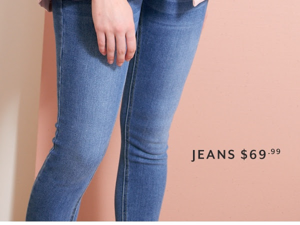JEANS $69.99