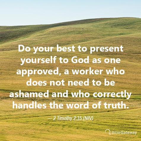 Read 2 Timothy 2:15 on Bible Gateway.