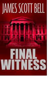 Final Witness by James Scott Bell