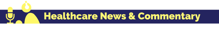 Healthcare News & Commentary