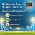 A brightly lighted sports stadium. Make safe listening part of your game plan. Remember to wear hearing protectors.