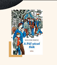 Könyvek iskolakezdéshez - A Pál utcai fiúk - Molnár Ferenc