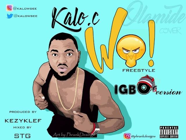 #Music: Kalo C - Wo (Igbo Version) (Prod. Kezyklef) | @kalowsee