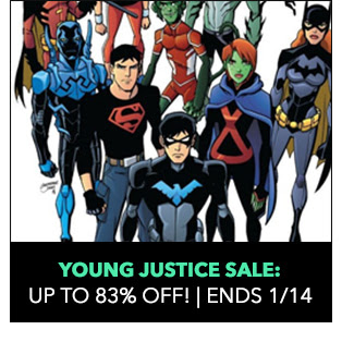 Young Justice Sale: up to 83% off! Sale ends 1/14.